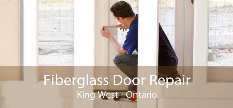 Fiberglass Door Repair King West - Ontario