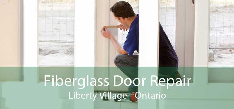 Fiberglass Door Repair Liberty Village - Ontario