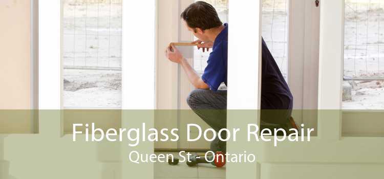 Fiberglass Door Repair Queen St - Ontario