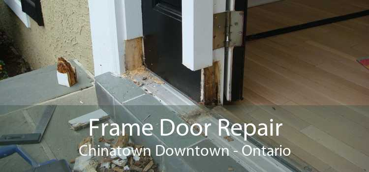 Frame Door Repair Chinatown Downtown - Ontario