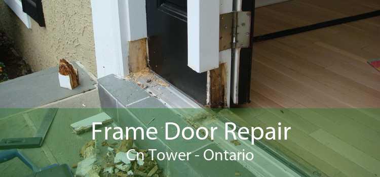 Frame Door Repair Cn Tower - Ontario