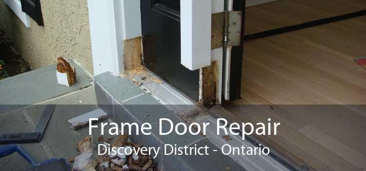 Frame Door Repair Discovery District - Ontario