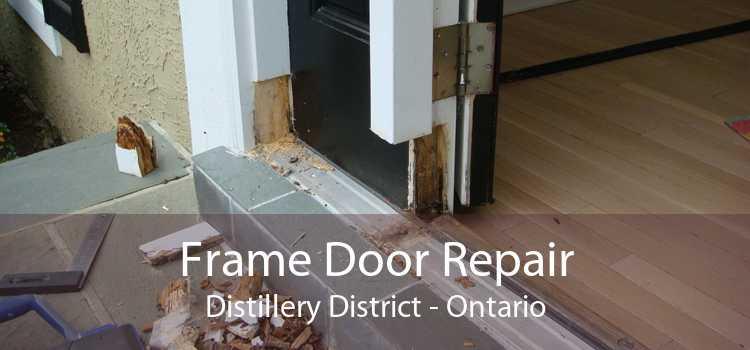 Frame Door Repair Distillery District - Ontario