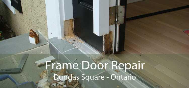 Frame Door Repair Dundas Square - Ontario