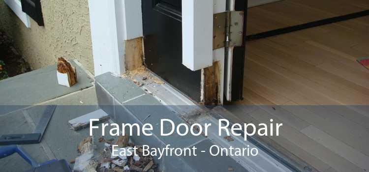 Frame Door Repair East Bayfront - Ontario