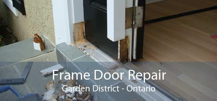 Frame Door Repair Garden District - Ontario