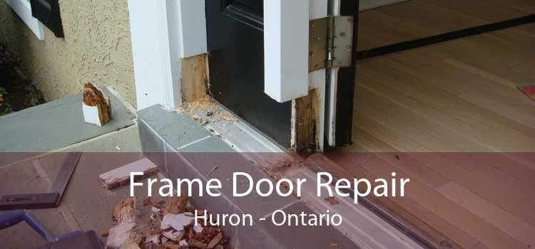 Frame Door Repair Huron - Ontario