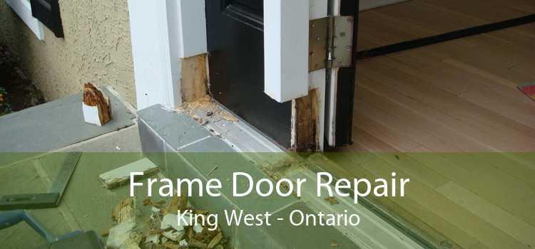 Frame Door Repair King West - Ontario