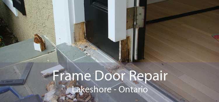 Frame Door Repair Lakeshore - Ontario