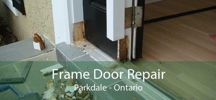 Frame Door Repair Parkdale - Ontario