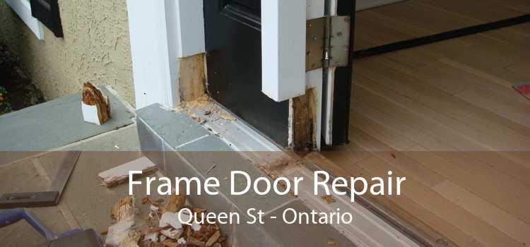 Frame Door Repair Queen St - Ontario