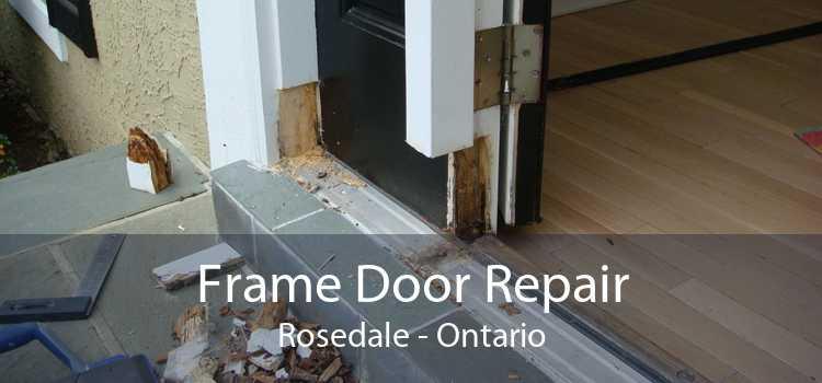 Frame Door Repair Rosedale - Ontario