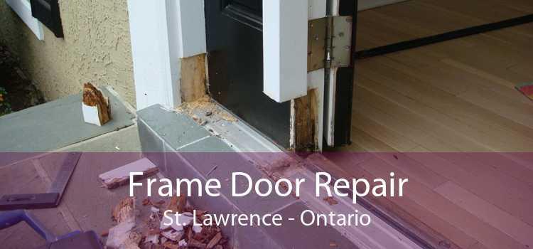 Frame Door Repair St. Lawrence - Ontario