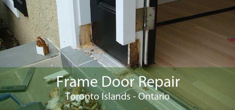Frame Door Repair Toronto Islands - Ontario
