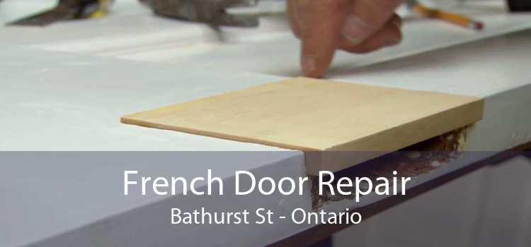 French Door Repair Bathurst St - Ontario