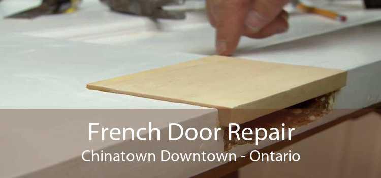 French Door Repair Chinatown Downtown - Ontario