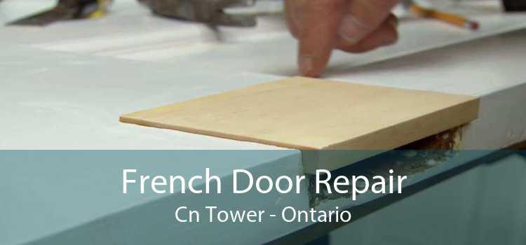 French Door Repair Cn Tower - Ontario