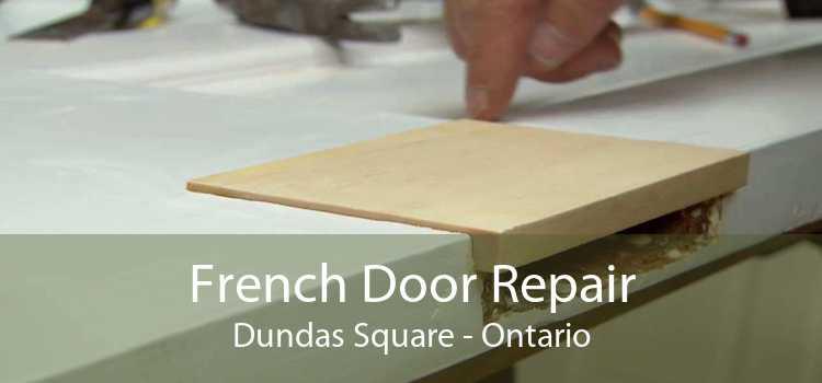 French Door Repair Dundas Square - Ontario