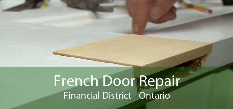 French Door Repair Financial District - Ontario