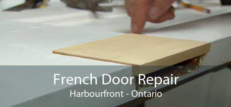 French Door Repair Harbourfront - Ontario
