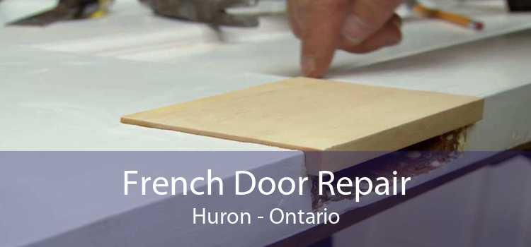 French Door Repair Huron - Ontario