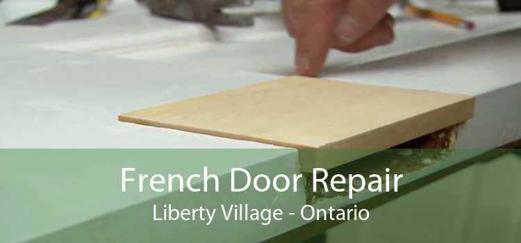 French Door Repair Liberty Village - Ontario