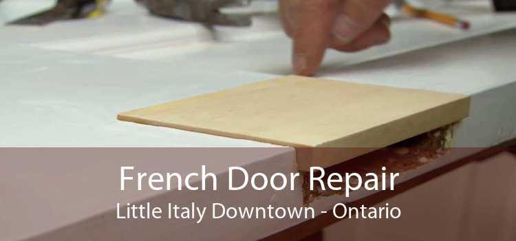 French Door Repair Little Italy Downtown - Ontario