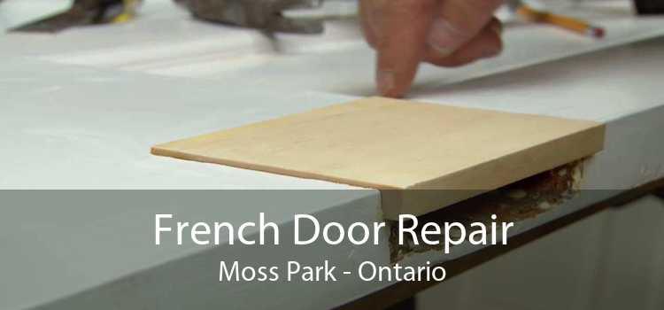 French Door Repair Moss Park - Ontario
