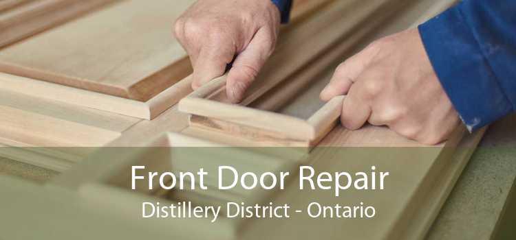 Front Door Repair Distillery District - Ontario
