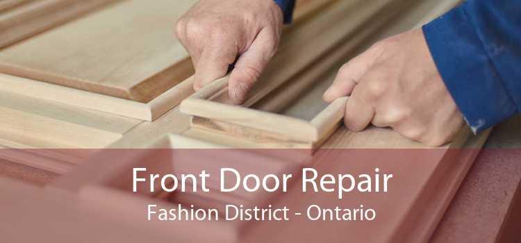Front Door Repair Fashion District - Ontario