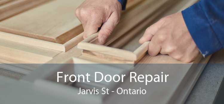 Front Door Repair Jarvis St - Ontario