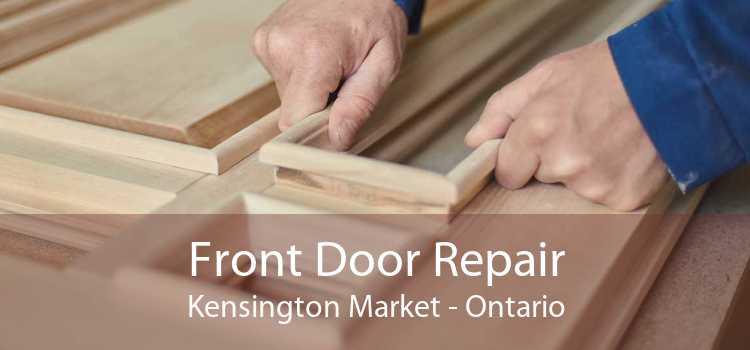 Front Door Repair Kensington Market - Ontario