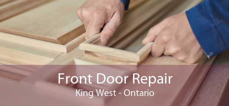 Front Door Repair King West - Ontario