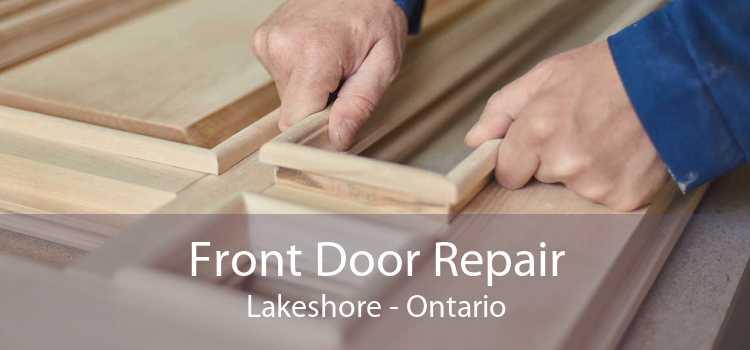 Front Door Repair Lakeshore - Ontario