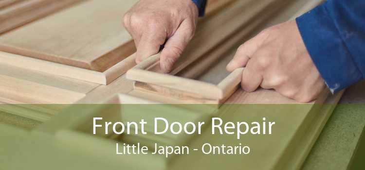 Front Door Repair Little Japan - Ontario