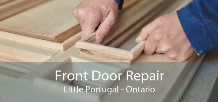 Front Door Repair Little Portugal - Ontario
