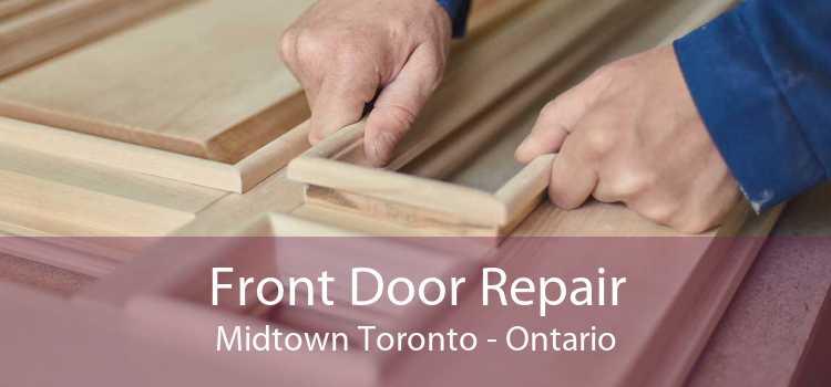 Front Door Repair Midtown Toronto - Ontario