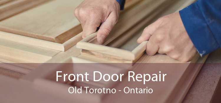 Front Door Repair Old Torotno - Ontario