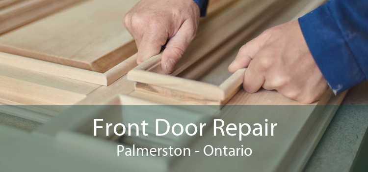 Front Door Repair Palmerston - Ontario