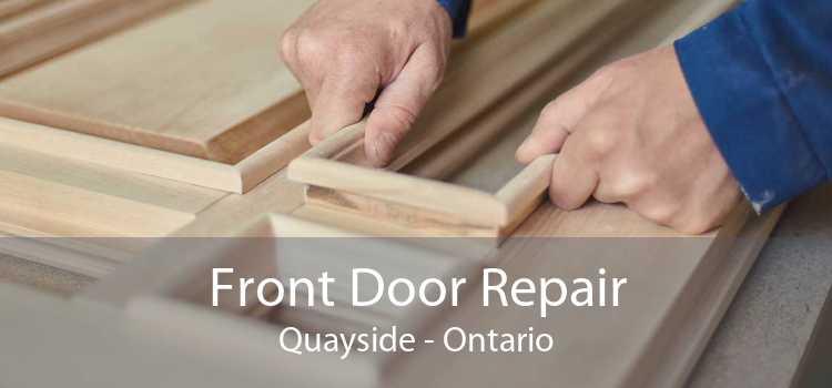 Front Door Repair Quayside - Ontario
