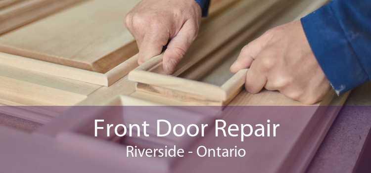 Front Door Repair Riverside - Ontario