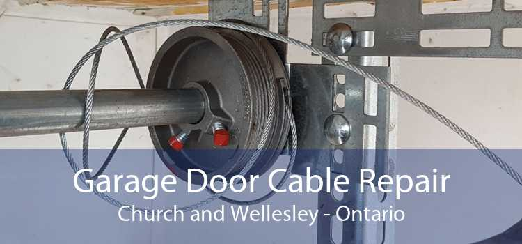 Garage Door Cable Repair Church and Wellesley - Ontario