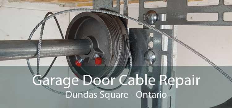 Garage Door Cable Repair Dundas Square - Ontario