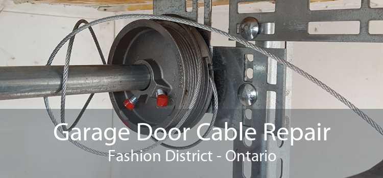 Garage Door Cable Repair Fashion District - Ontario