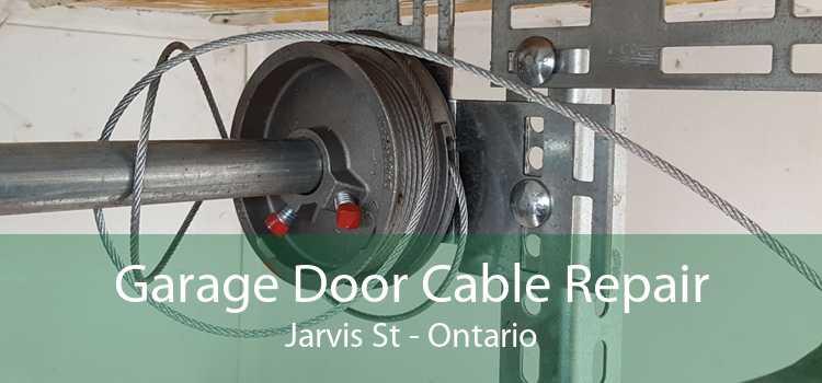 Garage Door Cable Repair Jarvis St - Ontario