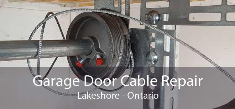 Garage Door Cable Repair Lakeshore - Ontario