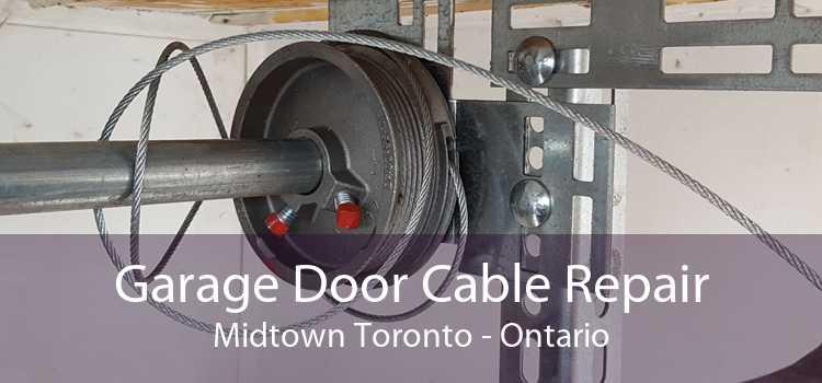Garage Door Cable Repair Midtown Toronto - Ontario