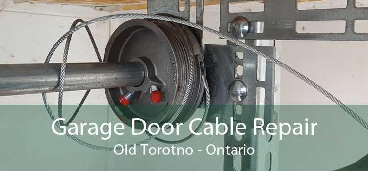 Garage Door Cable Repair Old Torotno - Ontario