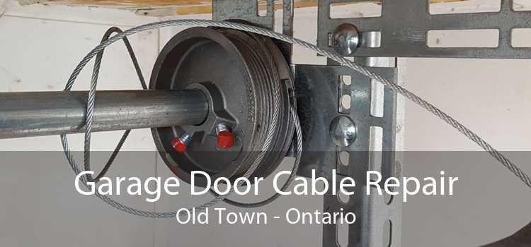 Garage Door Cable Repair Old Town - Ontario