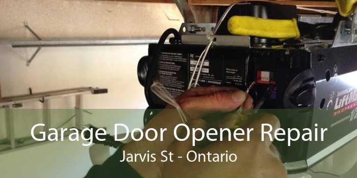 Garage Door Opener Repair Jarvis St - Ontario